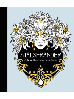 Själsfränder (Spirit Animals Coloring Book) - Hanna Karlzon