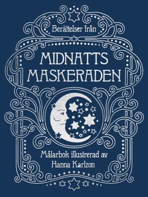 Midnattsmaskeraden (Tales From Midnigt Masquerade) - Hanna Karlzon