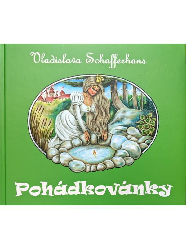 POHADKOVANKY (FAIRY TALES) by Vladislava Schafferhans