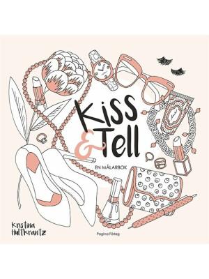 Kiss & Tell De Kristina Hultkrantz